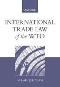 International Trade Law of the WTO - M. Rafiqul Islam - cover