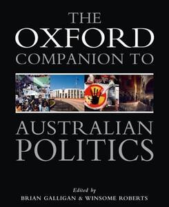 The Oxford Companion to Australian Politics - Brian Galligan,Winsome Roberts - cover