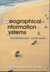 Geographical Information Systems: An Introduction - Julie Delaney,Kimberly Van Niel - cover