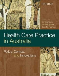 Health Care Practice and Policy in Australia - Sandra Taylor,Michelle Foster,Jennifer Fleming - cover