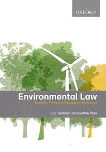 Environmental Law Scientific, Policy and Regulatory Dimensions - Lee Godden,Jacqueline Peel - cover