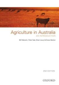 Agriculture in Australia: An Introduction - Bill Malcolm,Snow Barlow,Brian Leury - cover