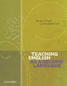 Teaching English as a Second Language - Shirley O'Neill,Annabelle Gish - cover