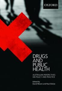 Drugs and Public Health: Australian Perspectives on Policy and Practice - David Moore,Paul Dietze - cover