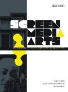 Screen Media Arts: An Introduction to Concepts and Practices - Hart Cohen,Juan Francisco Salazar,Iqbal Barkat - cover