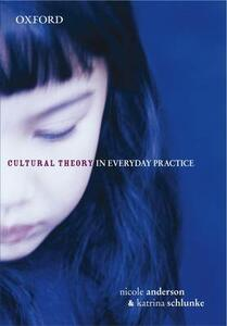 Cultural Theory in Everyday Practice - Nicole Anderson,Katrina Schlunke - cover