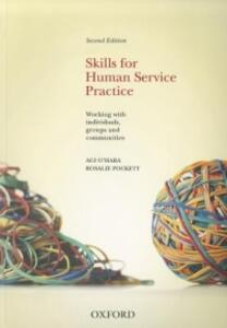 Skills For Human Service Practice: Skills For Human Service Practice: Working with Individuals, Groups and Communities, 2nd Edition - Agi O'Hara,Rosalie Pockett - cover