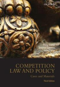 Competition Law and Policy: Cases and Materials, 3rd edition - Philip Clarke,Stephen Corones,Julie Clarke - cover