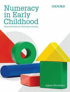 Numeracy in Early Childhood: Shared Contexts for Teaching and Learning - Agnes Macmillan - cover