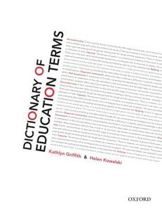 Dictionary of Education Terms - Kathlyn Griffith,Helen Kowalski - cover