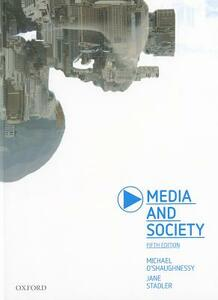 Media and Society - Michael O'Shaughnessy,Jane Stadler - cover