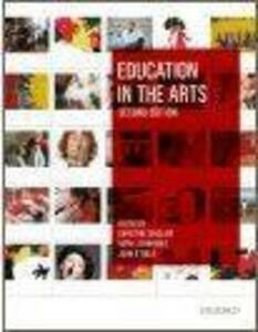 Education in the Arts 2e - Christine Sinclair,Neryl Jeanneret,John O'Toole - cover