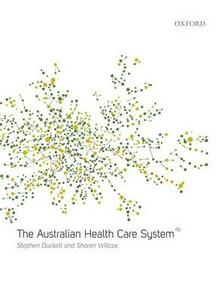 The Australian Health Care System - Stephen Duckett,Sharon Willcox - cover