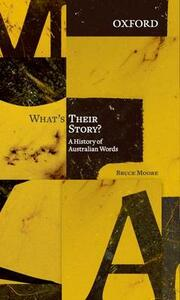 What's Their Story?: A History of Australian Words - Bruce Moore - cover