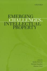 Emerging Challenges in Intellectual Property - Kathy Bowrey,Michael Handler,Dianne Nicol - cover