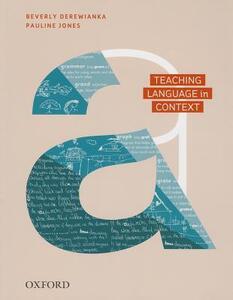 Teaching Language in Context - Beverly Derewianka,Pauline Jones - cover