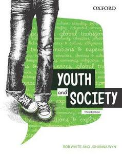 Youth and Society, Third Edition - Rob White,Johanna Wyn - cover