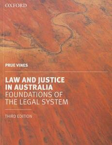Law and Justice in Australia: Foundations of the Legal System - Prue Vines - cover