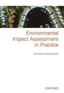 Environmental Impact Assessment in Practice - Nick Harvey,Beverley Clarke - cover