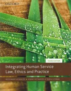 Integrating Human Service Law, Ethics and Practice - Rosemary Kennedy,Jenny Richards,Tania Leiman - cover