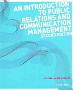 An Introduction to Public Relations and Communication Management, 2e - Joy Chia,Gae Synnott - cover