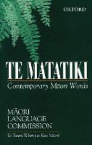 Te Matatiki: Contemporary Maori Words - Maori Language Commission - cover