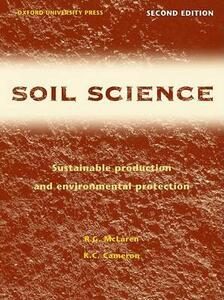 Soil Science: Sustainable Production and Environmental Protection - R. G. McLaren,K. C. Cameron - cover
