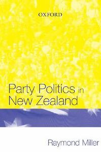 Party Politics in New Zealand - Raymond Miller - cover