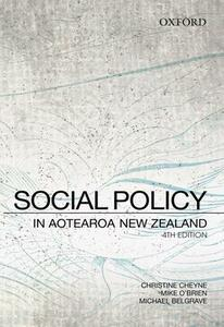 Social Policy in Aotearoa New Zealand: A Critical Introduction - Christine Cheyne,Mike O'Brien,Michael Belgrave - cover