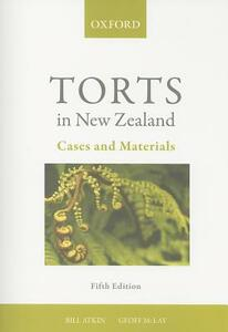 Torts in New Zealand: Cases and Materials 5e - Bill Atkin,Geoff McLay - cover