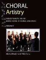 Choral Artistry: A Kodaly Perspective for Middle School to College Level Choirs, Volume 1