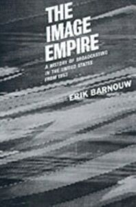 Ebook in inglese Image Empire: A History of Broadcasting in the United States, Volume III--from 1953 Barnouw, Erik