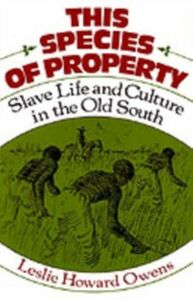 Ebook in inglese This Species of Property Slave Life and Culture in the Old South HOWARD, OWENS LESLIE