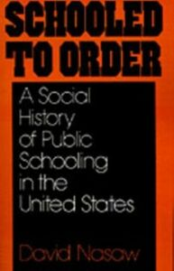 Ebook in inglese Schooled to Order: A Social History of Public Schooling in the United States Nasaw, David
