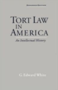 Ebook in inglese Tort Law in America: An Intellectual History White, G. Edward