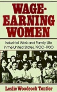 Ebook in inglese Wage-Earning Women Industrial Work and Family Life in the United States, 1900-1930 WOOD, TENTLER LESLIE