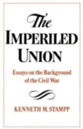 Imperiled Union: Essays on the Background of the Civil War
