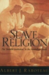 Foto Cover di Slave Religion: The &quote;Invisible Institution&quote; in the Antebellum South, Ebook inglese di Albert J. Raboteau, edito da Oxford University Press
