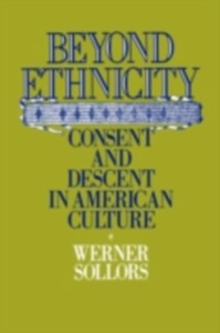 Ebook in inglese Beyond Ethnicity: Consent and Descent in American Culture Sollors, Werner