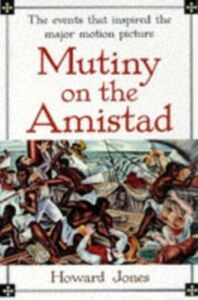 Foto Cover di Mutiny on the Amistad: The Saga of a Slave Revolt and Its Impact on American Abolition, Law, and Diplomacy, Ebook inglese di Howard Jones, edito da Oxford University Press