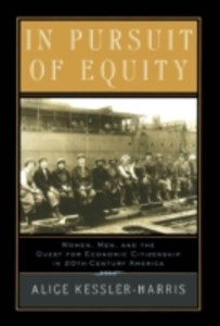 Ebook in inglese In Pursuit of Equity: Women, Men, and the Quest for Economic Citizenship in 20th-Century America Kessler-Harris, Alice