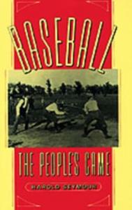 Ebook in inglese Baseball: The People's Game Seymour Mills, Dorothy , Seymour, Harold