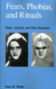 Foto Cover di Fears, Phobias and Rituals: Panic, Anxiety, and Their Disorders, Ebook inglese di Isaac Marks, edito da Oxford University Press