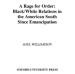Ebook in inglese Rage for Order: Black-White Relations in the American South Since Emancipation Williamson, Joel
