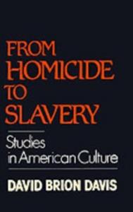 Ebook in inglese From Homicide to Slavery: Studies in American Culture Davis, David Brion