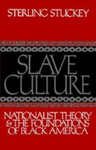 Ebook in inglese Slave Culture Nationalist Theory and the Foundations of Black America STERLING, STUCKEY