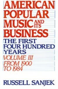 Foto Cover di American Popular Music and Its Business: The First Four Hundred Years, Volume III: From 1900-1984, Ebook inglese di Russell Sanjek, edito da Oxford University Press