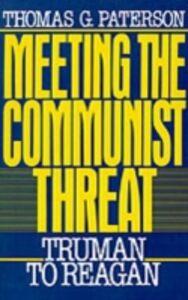 Foto Cover di Meeting the Communist Threat: Truman to Reagan, Ebook inglese di Thomas G. Paterson, edito da Oxford University Press