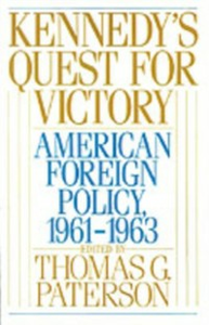 Ebook in inglese Kennedy's Quest for Victory American Foreign Policy, 1961-1963 G, PATERSON THOMAS
