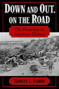 Ebook in inglese Down and Out, on the Road: The Homeless in American History Kusmer, Kenneth L.